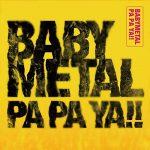 BABYMETAL「PA PA YA!!(feat. F.HERO)」